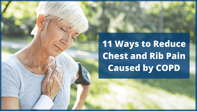11 Ways to Reduce Chest and Rib Pain Caused by COPD