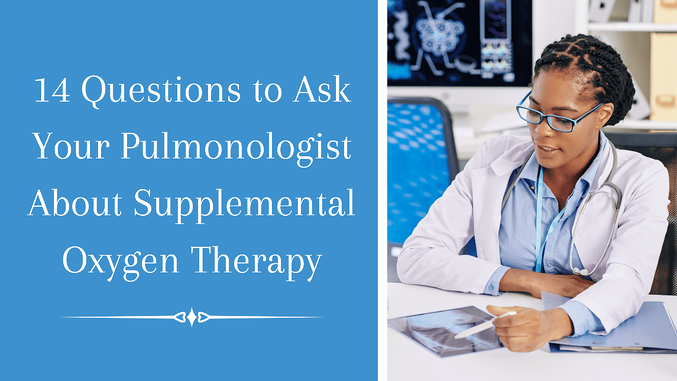 14 Questions to Ask Your Pulmonologist About Supplemental Oxygen Therapy