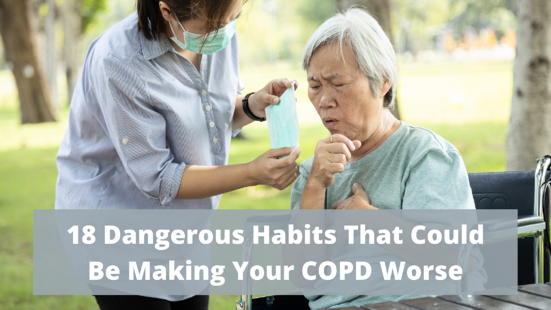 18 Dangerous Habits That Could Be Making Your COPD Worse
