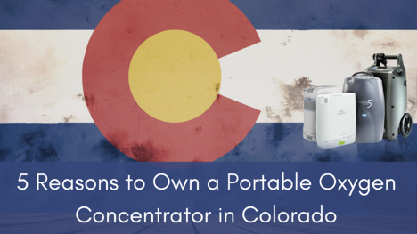 5 Reasons to Own a Portable Oxygen Concentrator in Colorado