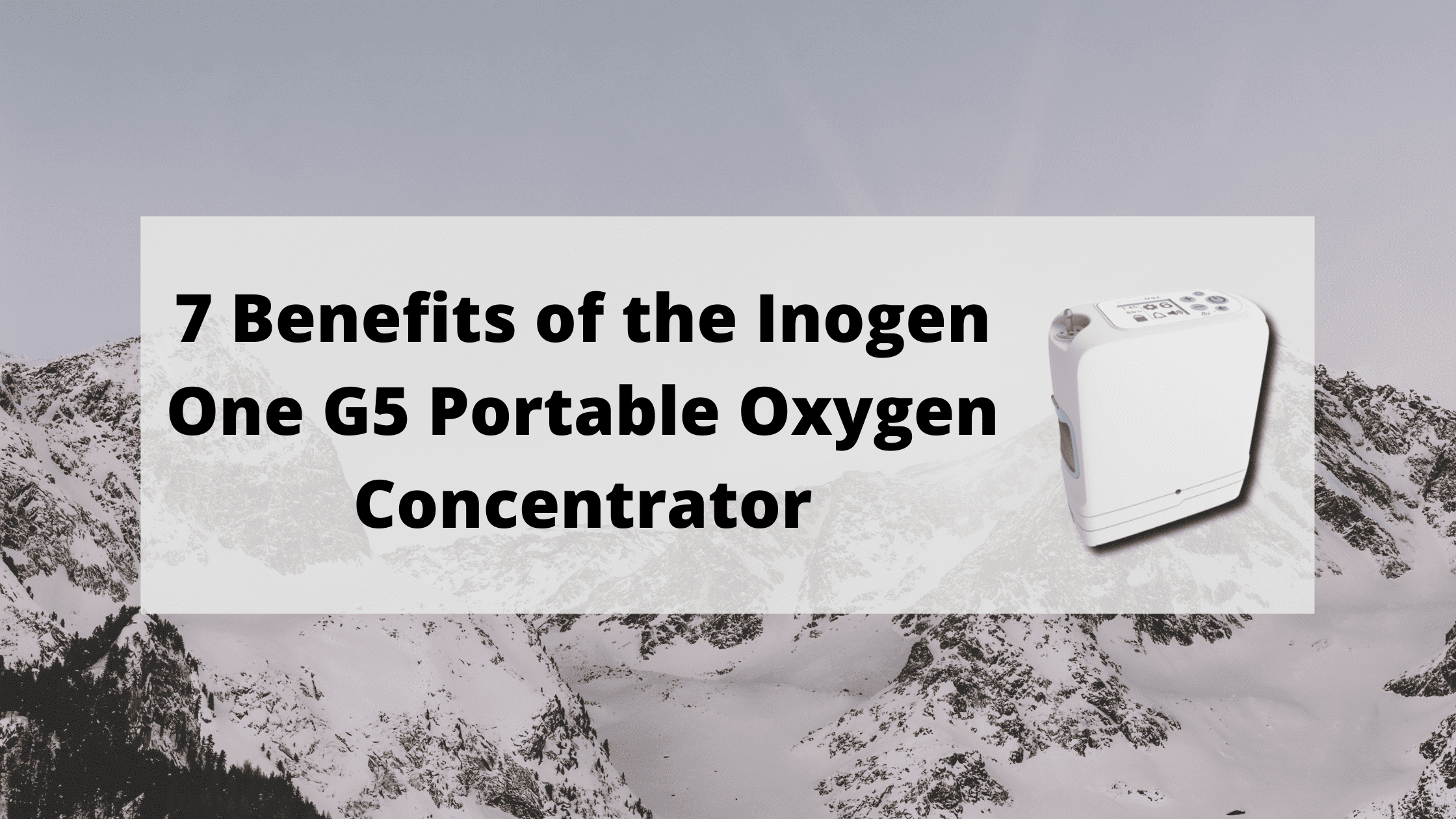 7 Benefits of the Inogen One G5 Portable Oxygen Concentrator