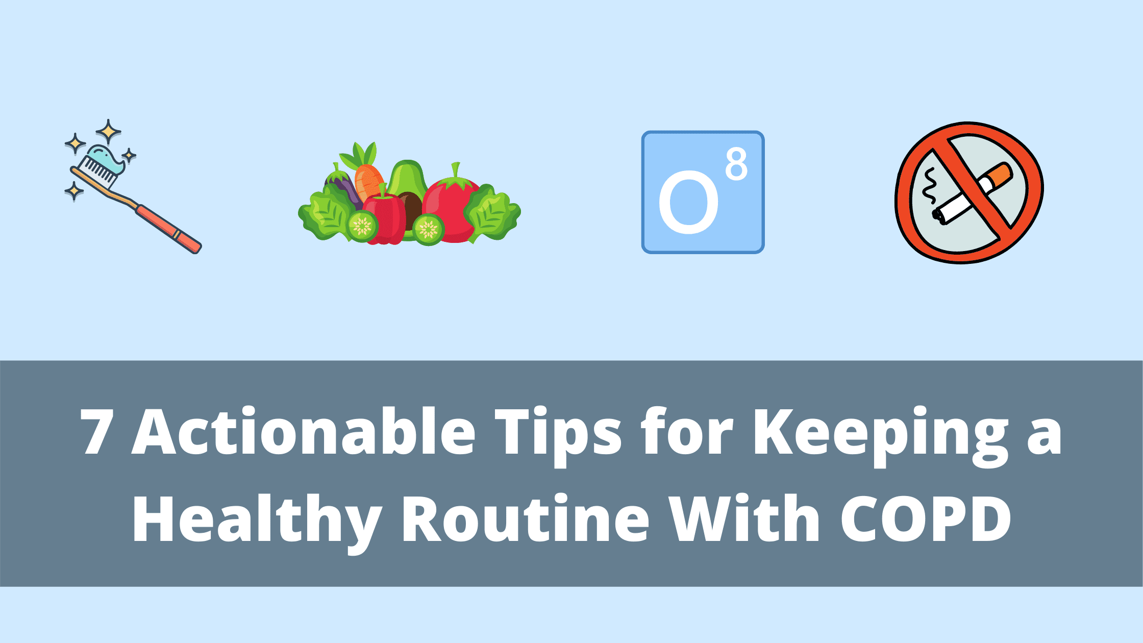 7 Actionable Tips for Keeping a Healthy Routine With COPD