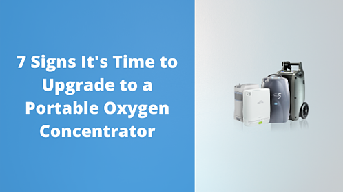 7 Signs Its Time to Upgrade to a Portable Oxygen Concentrator