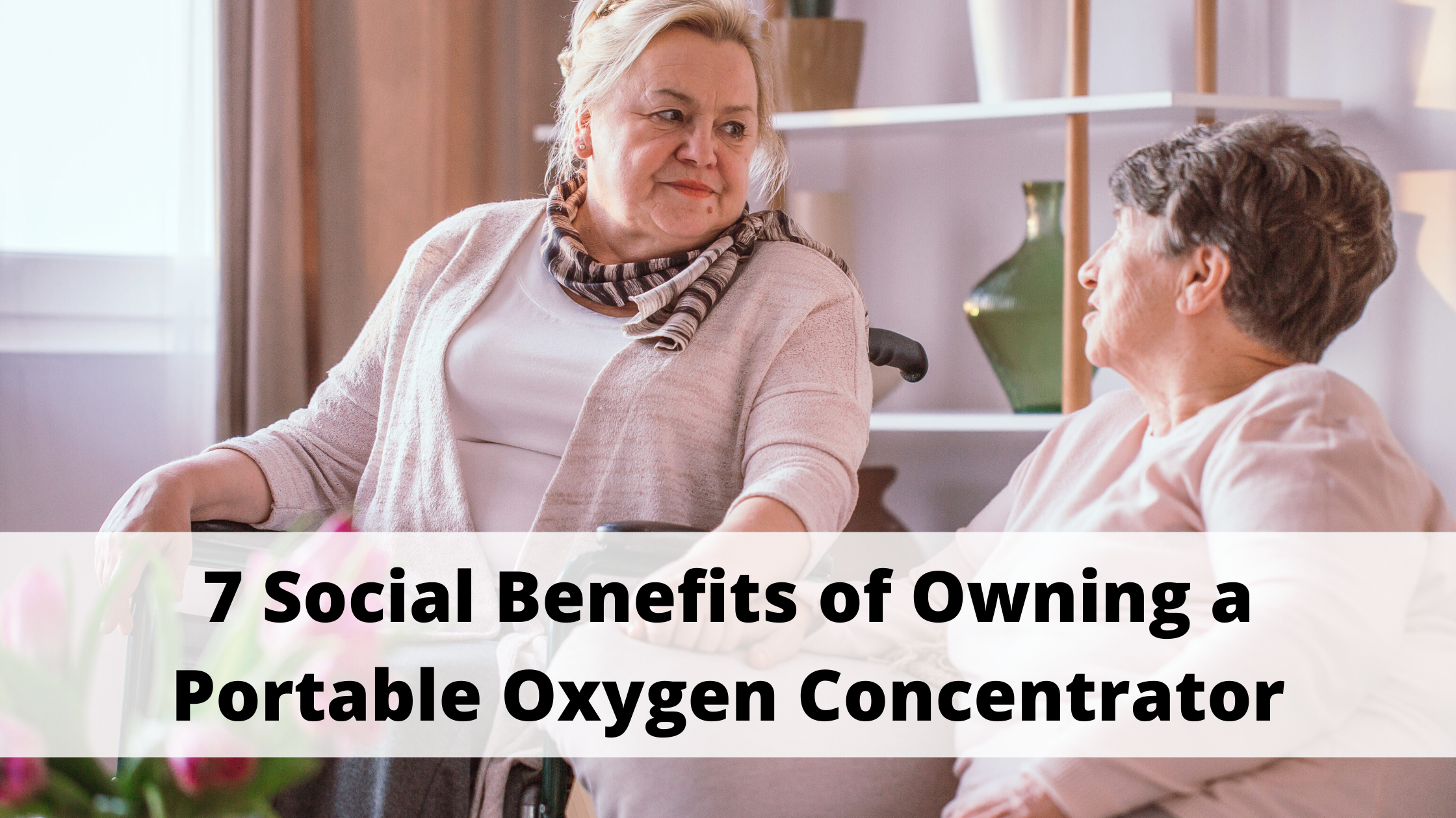 7 Social Benefits of Owning a Portable Oxygen Concentrator