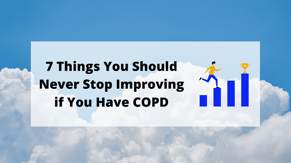 7 Things You Should Never Stop Improving if You Have COPD