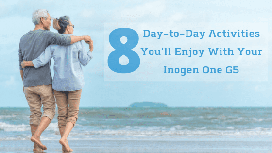 8 Day-to-Day Activities Youll Enjoy With Your Inogen One G5