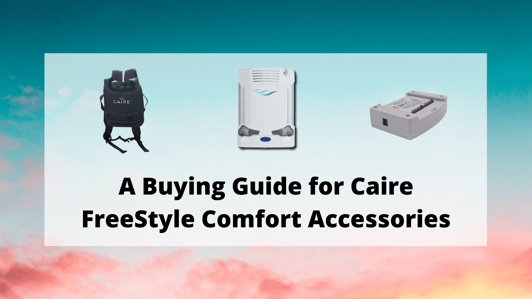 A Buying Guide for Caire FreeStyle Comfort Accessories