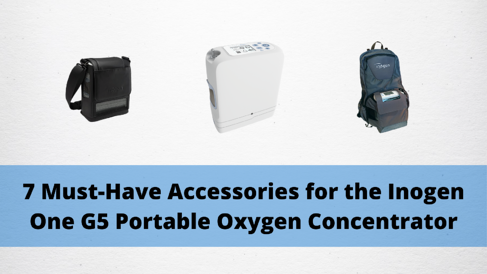 7 Must-Have Accessories for the Inogen One G5 Portable Oxygen Concentrator