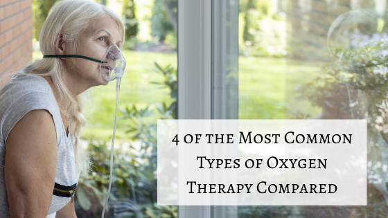 4 of the Most Common Types of Oxygen Therapy Compared