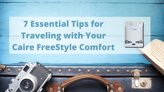 7 Essential Tips for Traveling with Your Caire FreeStyle Comfort