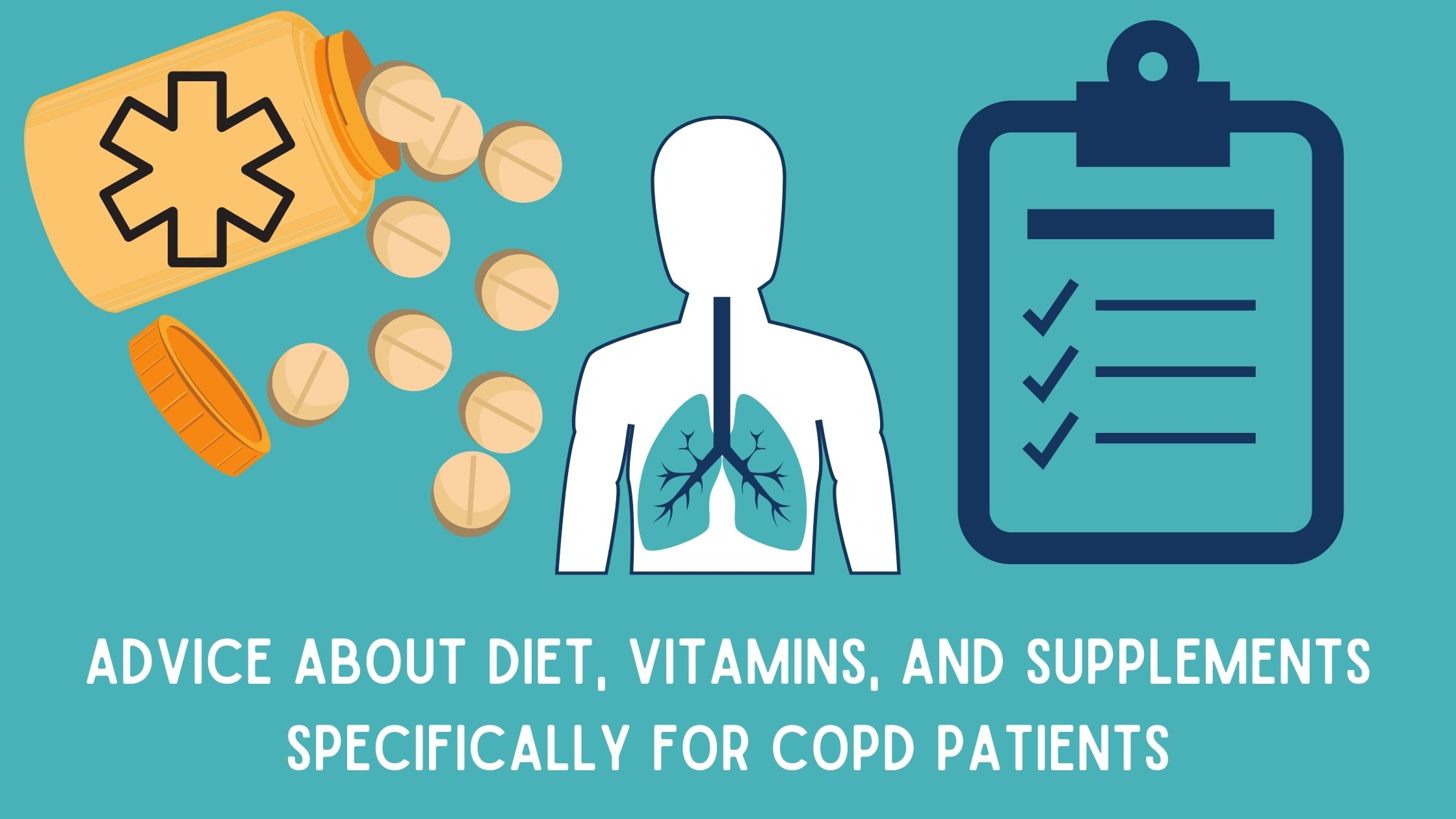 Advice about Diet, Vitamins, and Supplements Specifically for COPD Patients