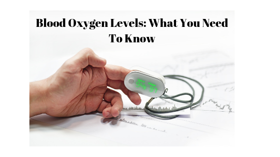 Blood Oxygen Levels_ What You Need To Know