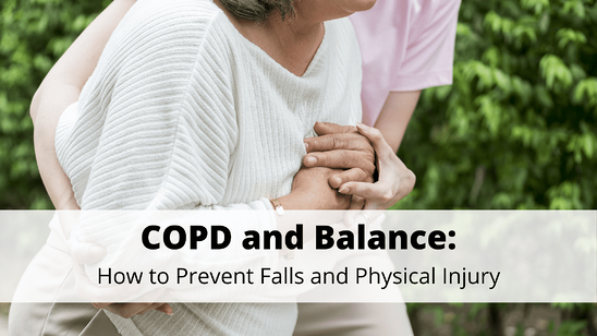 COPD and Balance: How to Prevent Falls and Physical Injury