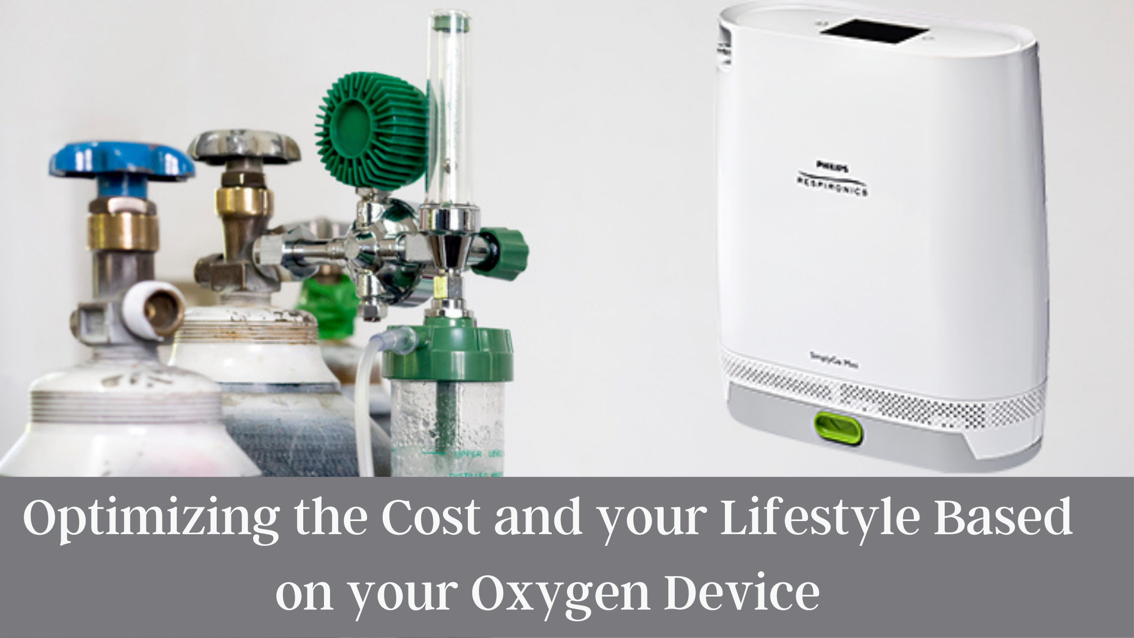 Optimizing the Cost and your Lifestyle Based on your Oxygen Device