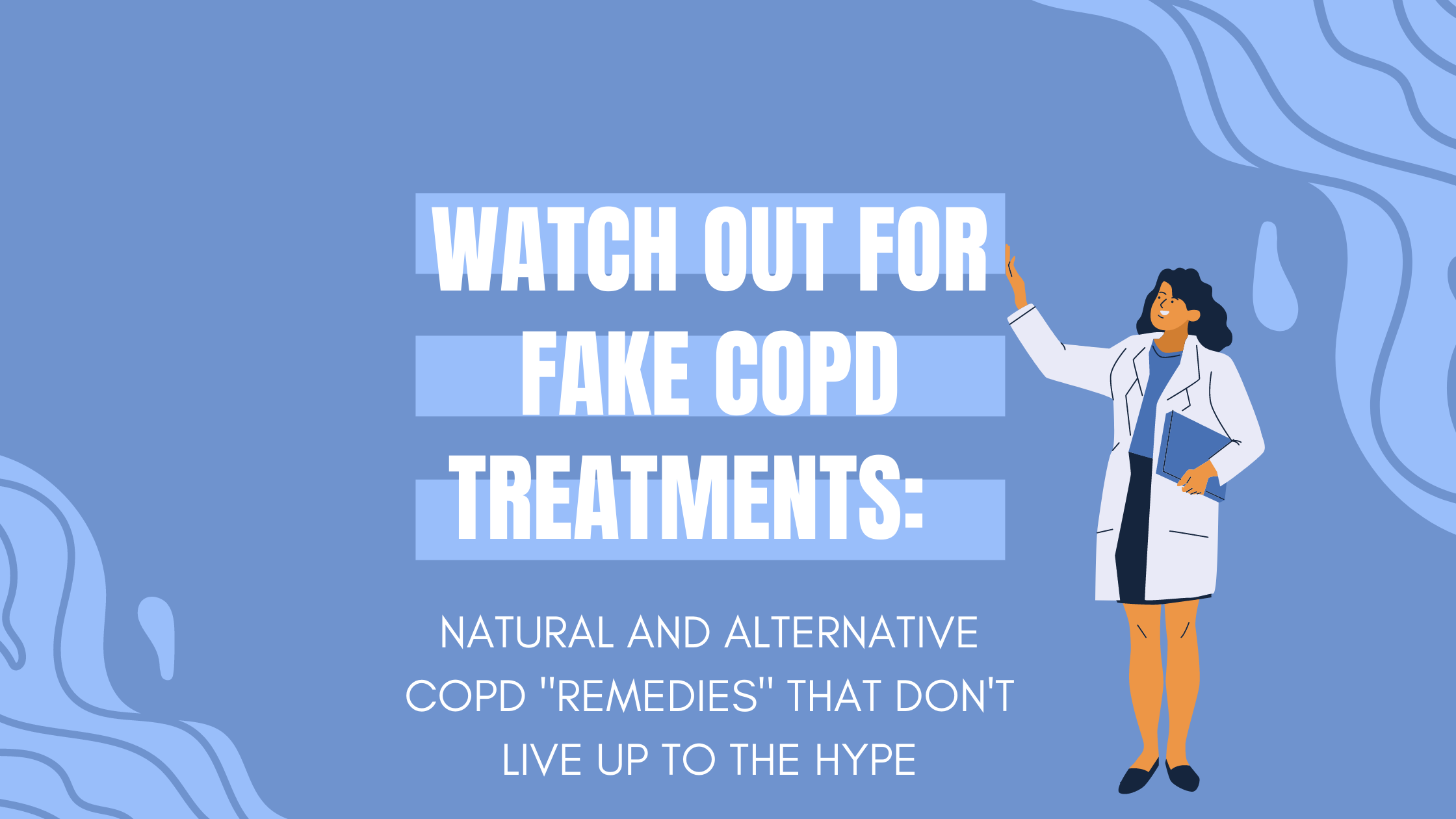 Watch Out for Fake COPD Treatments 9 Natural and Alternative COPD Remedies That Dont Live Up to the Hype
