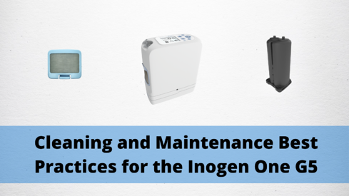 Cleaning and Maintenance Best Practices for the Inogen One G5