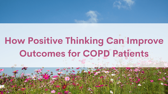 How Positive Thinking Can Improve Outcomes for COPD Patients
