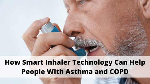 How Smart Inhaler Technology Can Help People With Asthma and COPD