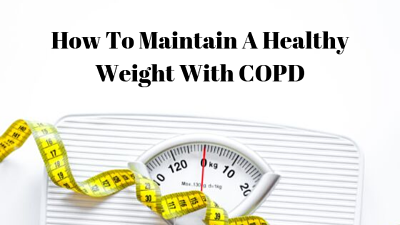 How To Maintain A Healthy Weight With COPD