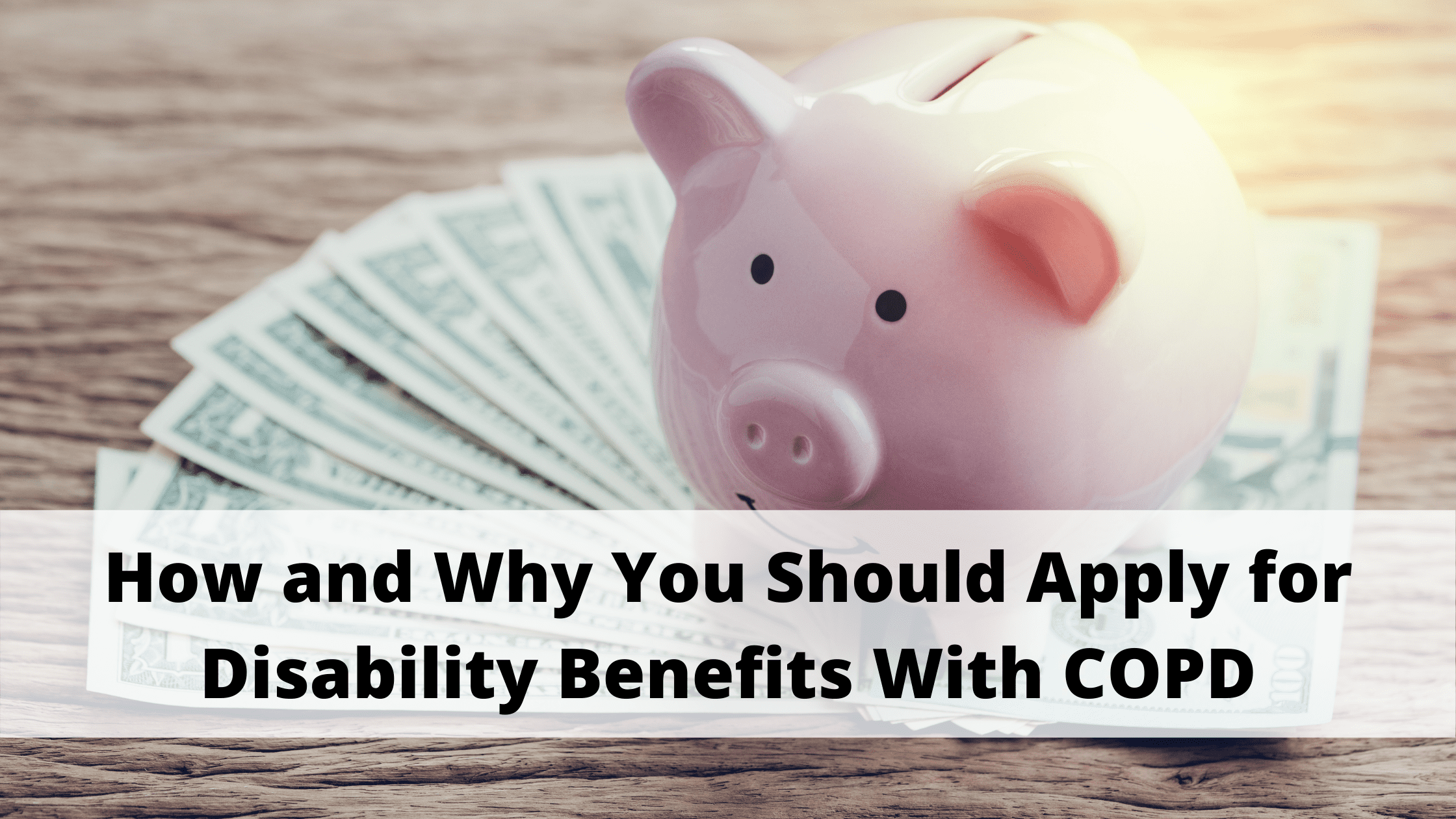 How and Why You Should Apply for Disability Benefits With COPD