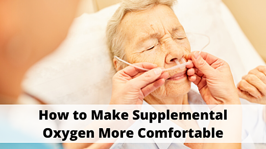 How to Make Supplemental Oxygen More Comfortable