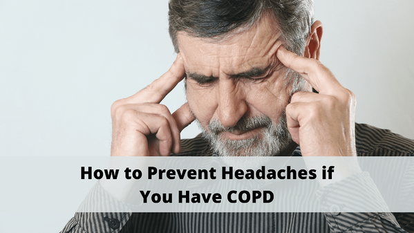 How to Prevent Headaches if You Have COPD