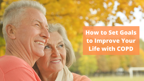 How to Set Goals to Improve Your Life with COPD