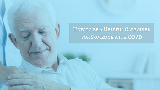 How to be a Helpful Caregiver for Someone with COPD (2)