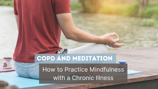 How to practice mindfulness with COPD