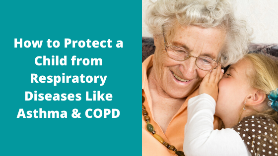 How to Protect a Child From Respiratory Disease Like Asthma & COPD