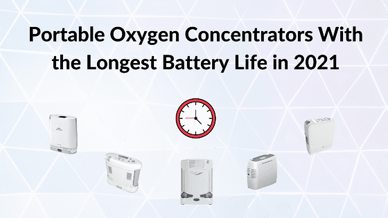 Portable Oxygen Concentrators With the Longest Battery Life in 2021