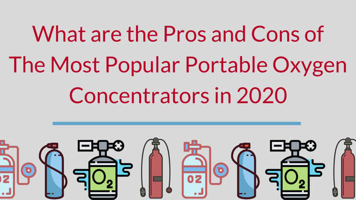 Pros and Cons of The Most Popular Portable Oxygen Concentrators in 2020
