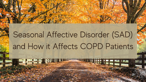 Seasonal Affective Disorder (SAD) and How it Affects COPD Patients