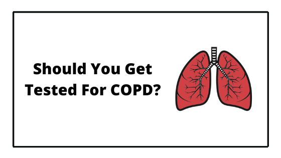 Should You Get Tested For COPD?
