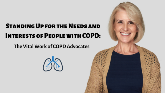 Standing Up for the Needs and Interests of People with COPD: The Vital Work of COPD Advocates