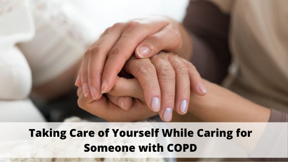 Survival Tips for Caregivers_ How to Take Care of Yourself While Caring for Someone with COPD