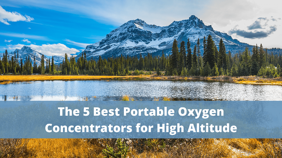 The 5 Best Portable Oxygen Concentrators for High Altitude