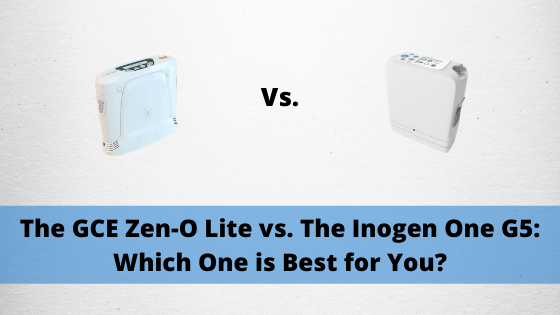 The GCE Zen-O Lite vs. The Inogen One G5: Which One is Best for You?