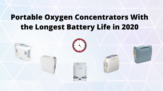 Portable Oxygen Concentrators With the Longest Battery Life in 2020
