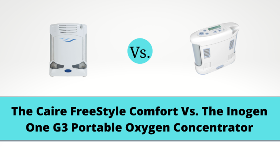 The Caire FreeStyle Comfort Vs. The Inogen One G3 Portable Oxygen Concentrator