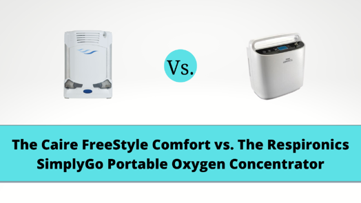The Caire FreeStyle Comfort vs. The Respironics SimplyGo Portable Oxygen Concentrator