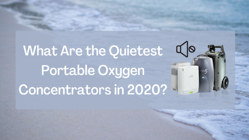 What Are the Quietest Portable Oxygen Concentrators in 2020?