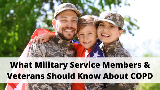What Military Service Members & Veterans Should Know About COPD
