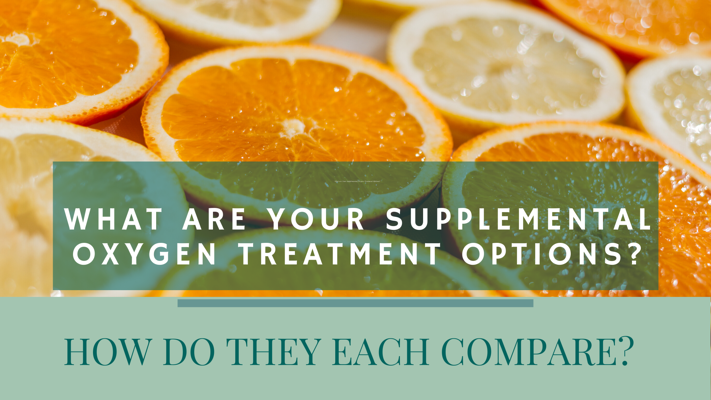 What are Your Supplemental Oxygen Treatment Options?