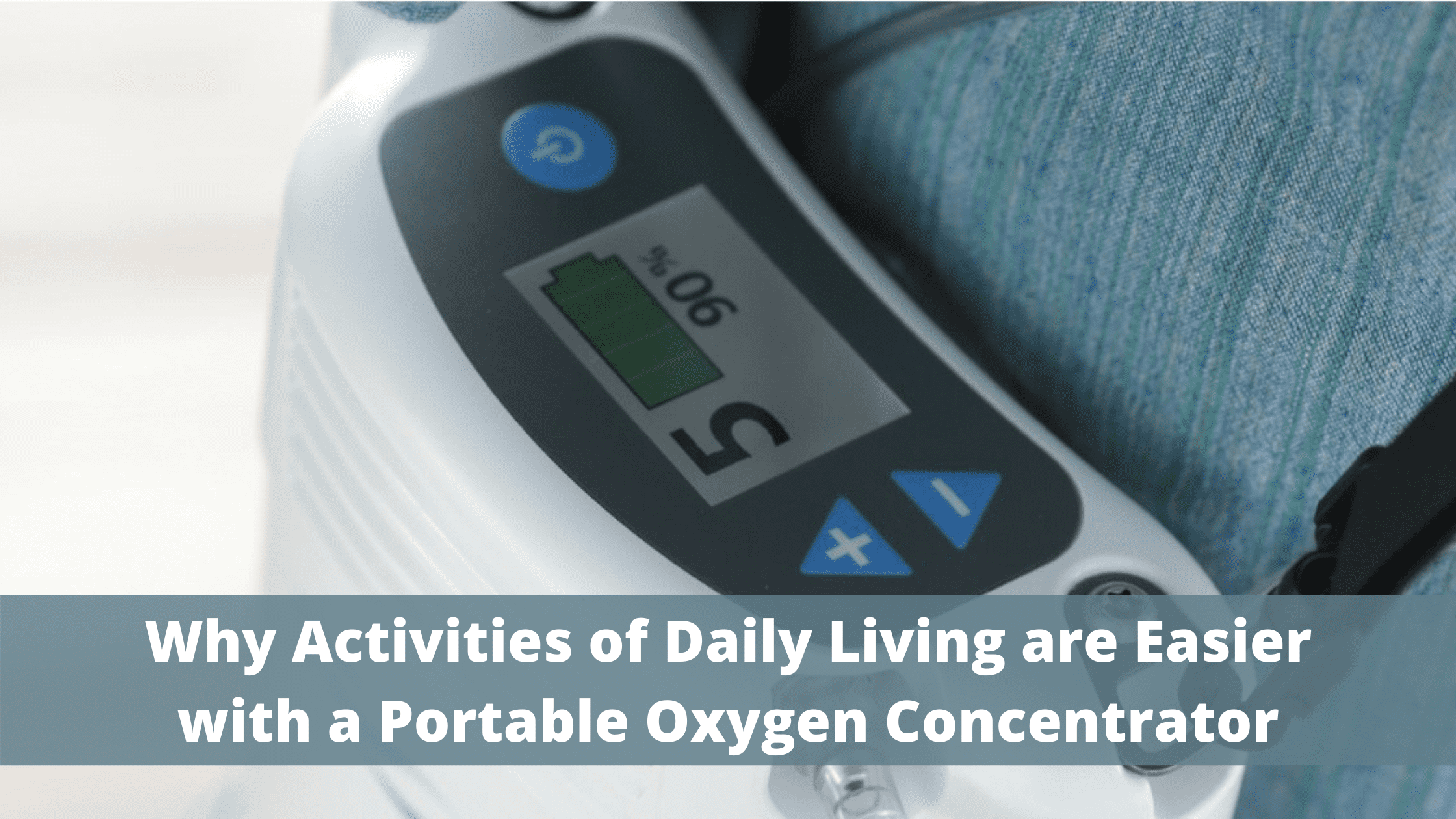 Why Activities of Daily Living are Easier with a Portable Oxygen Concentrator