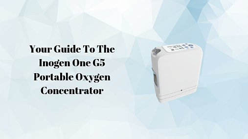 Your Guide To The Inogen One G5 Portable Oxygen Concentrator (2)