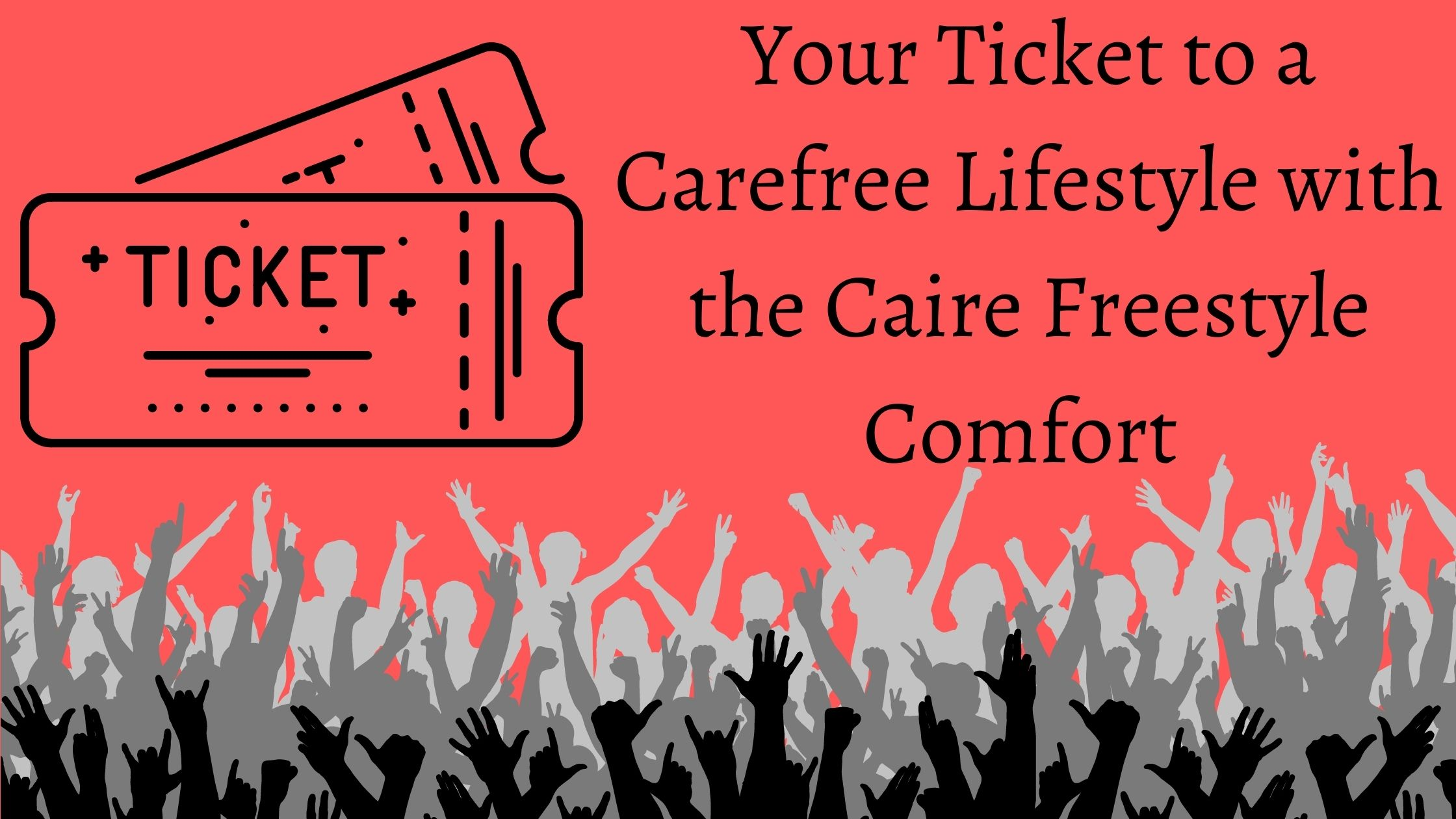Your Ticket to a Carefree Lifestyle with the Caire Freestyle Comfort